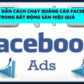 Cách chạy quảng cáo bất động sản trên facebook nhanh nhất và hiệu quả nhất